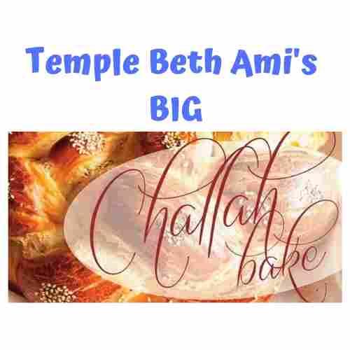 Big Challah BakeThurs, Feb. 6 (7-9 pm)
