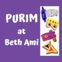 SAVE THE DATE:Purim Palooza! (Machane TBA CLOSED) ***Sun., Mar. 810am-1:30pm