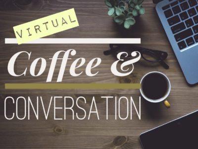 Virtual Coffee & ConversationMondays, April 6, 13, 20, 27 (10:30 am)