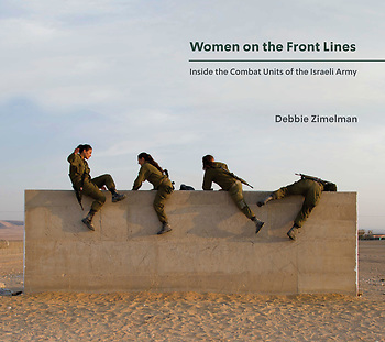 Book Talk with Debbie Zimelman<br/>Sun, Nov 15 (10:30 am)<br/>Women on the Front Lines: Inside the Combat Units of the Israeli Army