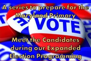"""Graphic of """"Vote"""" buttons with the text """"Inform Your Vote: A series to prepare for the Maryland Primary. Meet the Candidates during our expanded election programming, February through June, 2022"""""""